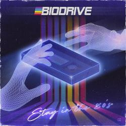 Biodrive - Stay in the 80's