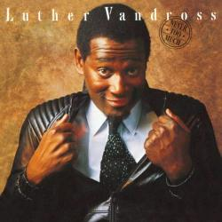 Luther Vandross - Never Too Much [24 bit 96 khz]